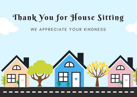 house sitter thank you notes thanks for house sitting. Black Bedroom Furniture Sets. Home Design Ideas