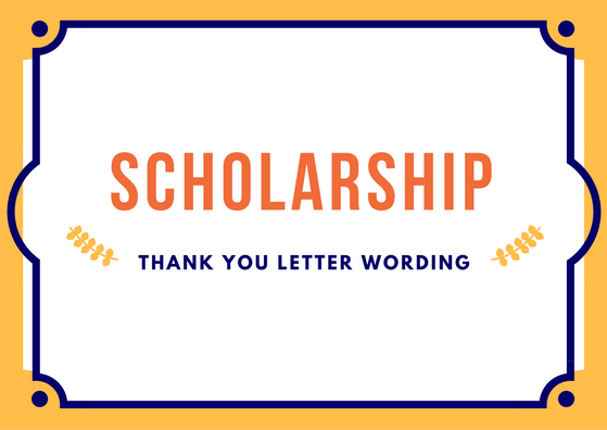 Scholarship Thank You Letter Wording Examples