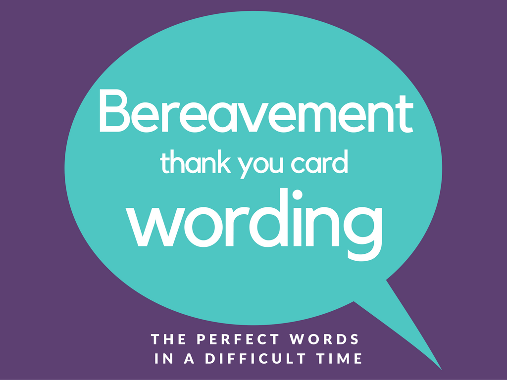 Bereavement and Sympathy Thank You Card Wording Examples